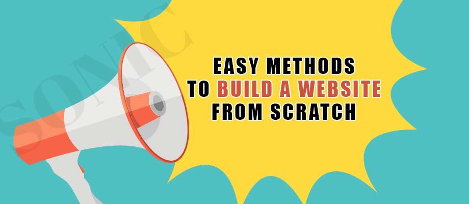 Easy Methods to Build a Website From Scratch 2021