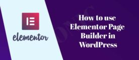 How to use Elementor Page Builder in WordPress